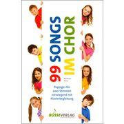 Bosse Verlag 99 Songs Im Chor